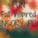 Fall Inspired Sensory Activities