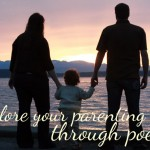 Explore your parenting through poetry