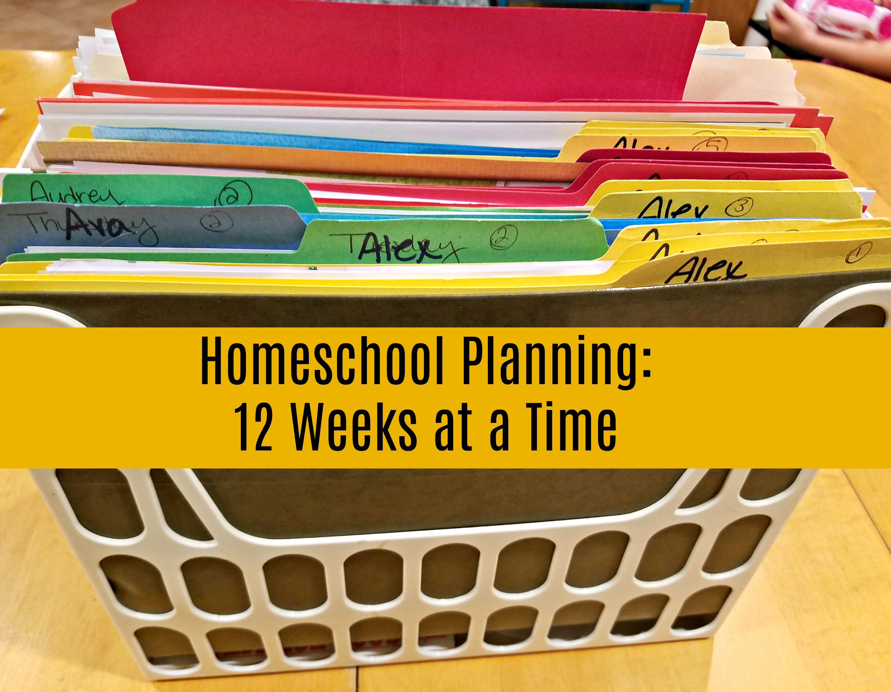 Homeschool Planning Prepping 12 Weeks At A Time